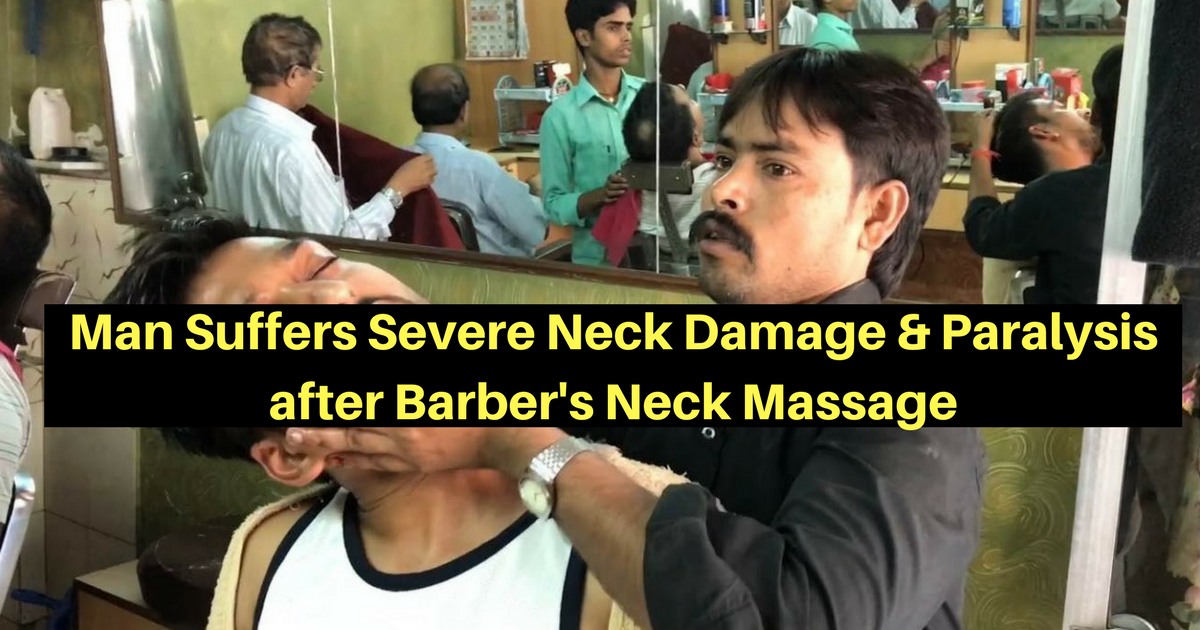 Man Suffers Severe Neck Damage & Paralysis after Barber's Neck Massage