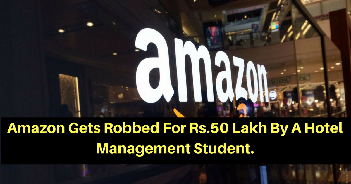 Amazon gets robbed by 21-years Old Delhi Hotel Management Student