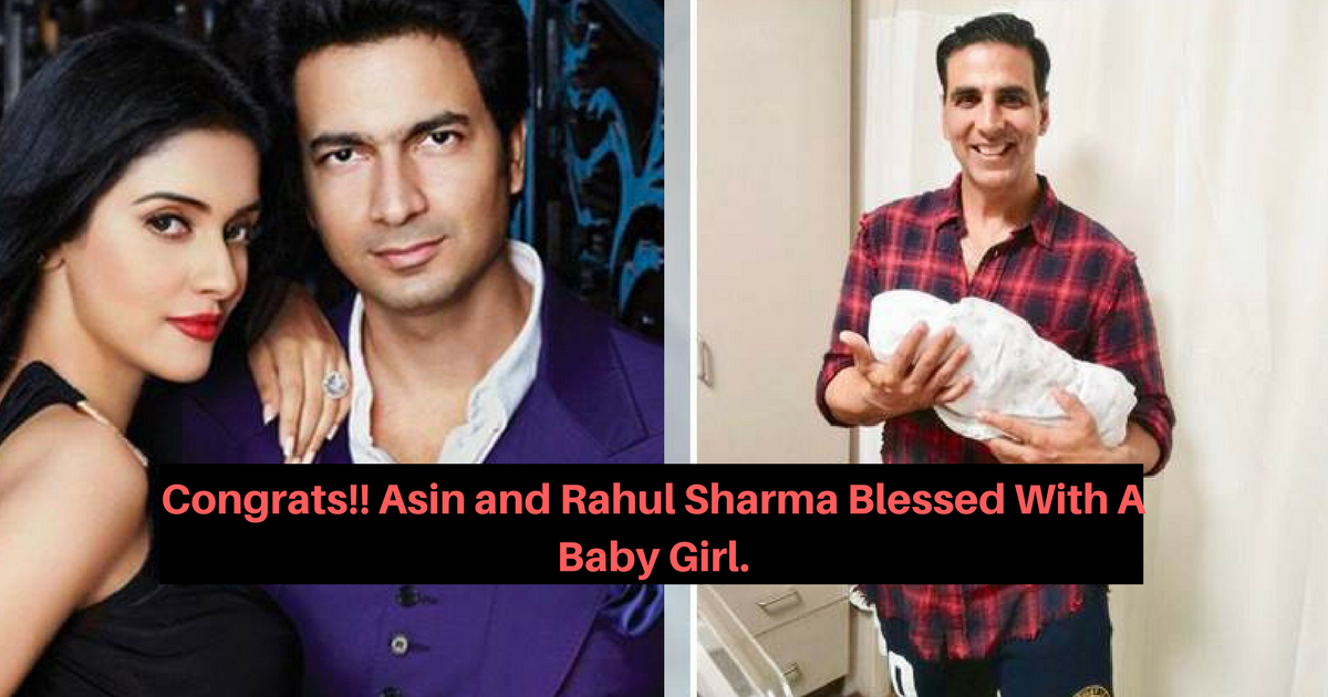 Congrats!! Asin and Rahul Sharma Blessed With A Baby Girl