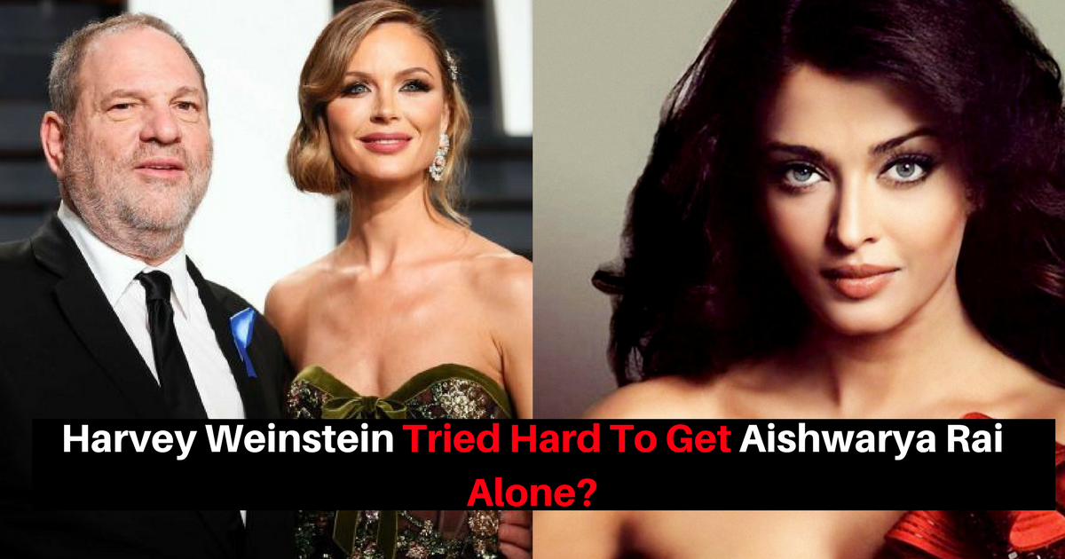 Harvey Weinstein Wants to Meet Aishwarya Rai Alone