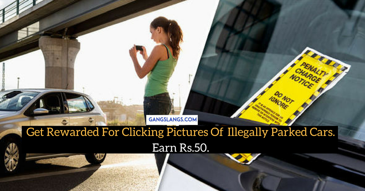 Get Rewarded For Clicking Pictures Of Illegally Parked Cars