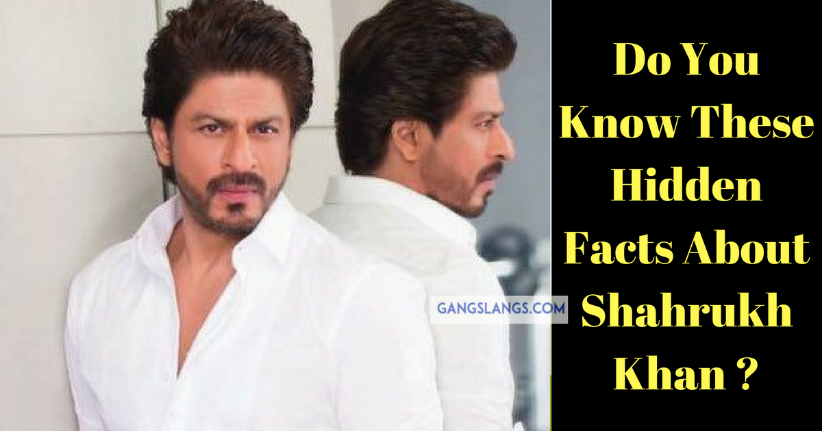 Interesting And Unknown Facts About Shahrukh Khan
